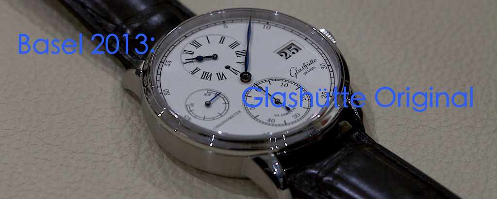 Glashutte Original at Baselworld 2013