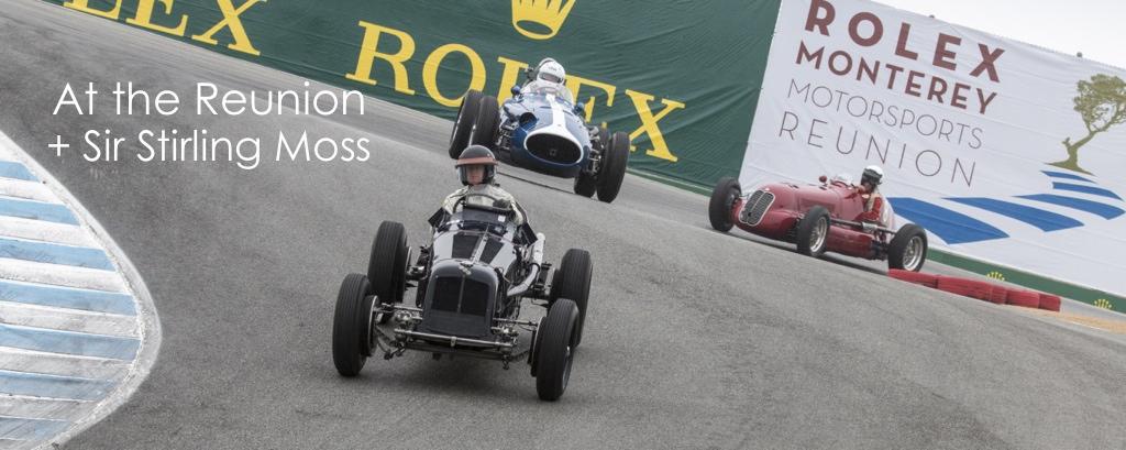 Rolex Monterey Motorsports Reunion + Sir Stirling Moss