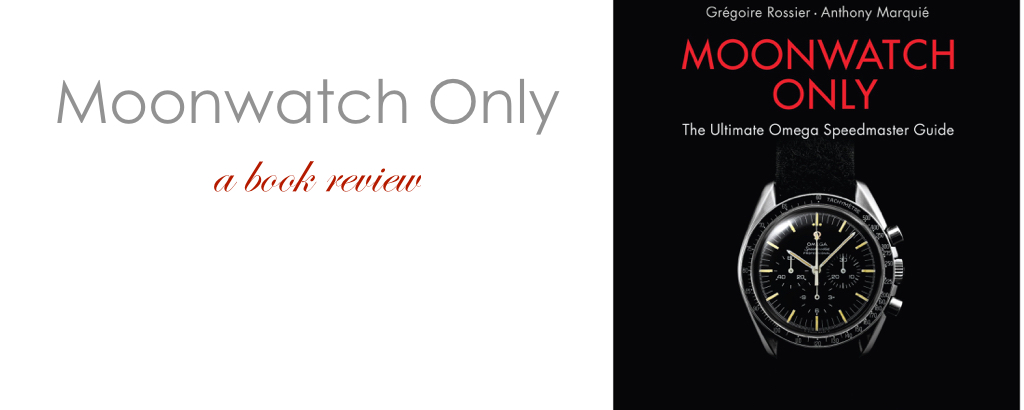 Moonwatch Only Book Review