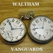 A tale of two Vanguards: Waltham 1908, 16 Size by PAUL DELURY